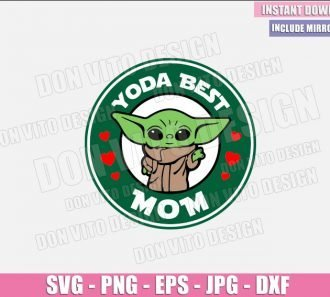 Baby Yoda Best Mom (SVG dxf png) Starbucks Star Wars Mommy Coffee Cup Cut File Cricut Silhouette Vector Clipart - Don Vito Design Store