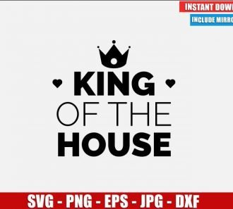 King of the House SVG Free Cut File for Cricut Silhouette Freebie Crown Clipart Vector PNG Image Download Free