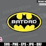 Batdad Logo (SVG dxf png) Batman Super Hero Daddy DC Comics Cut File Cricut Silhouette Vector Clipart T-Shirt 2 Designs Father Day svg