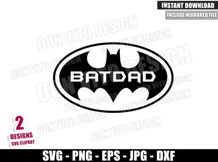 Batdad Logo (SVG dxf png) Batman Super Hero Daddy DC Comics Cut File Cricut Silhouette