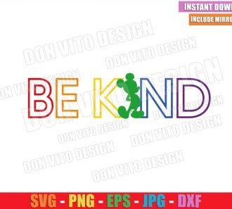Be Kind Mickey Rainbow Colors (SVG dxf png) Disney Mouse LGBT Cut File Cricut Silhouette Vector Clipart