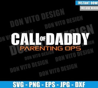 Call Of Daddy Parenting Ops (SVG dxf png) Call Of Duty Logo Parody Cut File Cricut Silhouette Vector Clipart - Don Vito Design Store