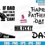 Mr Fix Dad Tools Bundle (SVG dxf png) If Daddy Can not fix it Cut File Cricut Silhouette Vector Clipart 5 Designs Happy Father Day svg