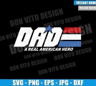 Dad A Real American Hero (SVG dxf png) G.I. Joe Parody Logo Cut File Cricut Silhouette Vector Clipart - Don Vito Design Store