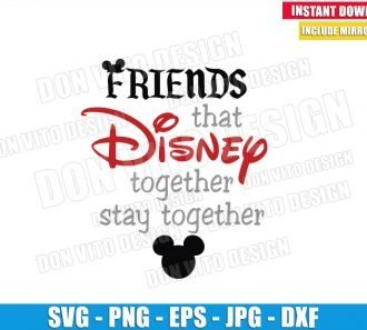 Friends that Disney together stay together (SVG dxf png) Mickey Head Cut File Cricut Silhouette Vector Clipart - Don Vito Design Store