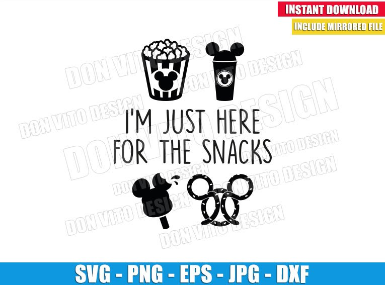 I'm just here for the Snacks (SVG dxf png) Disney Snack Mickey Ears Cut File Cricut Silhouette Vector Clipart - Don Vito Design Store