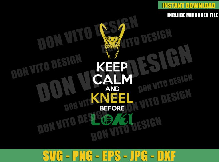 Keep Calm And Kneel Before Loki (SVG dxf png) Disney Tv Series Cut File Cricut Silhouette Vector Clipart - Don Vito Design Store