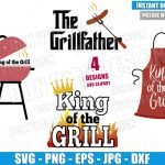 King of the Grill Bundle (SVG dxf png) The GrillFather Logo Dad BBQ Cut File Cricut Silhouette Vector Clipart 4 Designs Father Day svg