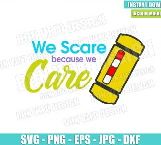 Energy Tank Monster Inc Quote (SVG dxf png) We Scare because Care Cut File Cricut Silhouette Vector Clipart - Don Vito Design Store