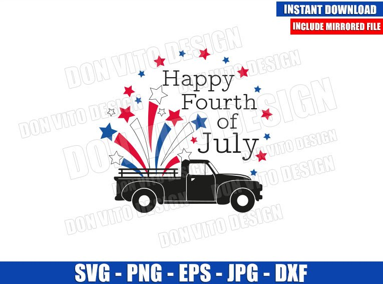 Truck Happy 4th of July (SVG dxf png) United States Old Vintage Car Fireworks Cut File Cricut Silhouette Vector Clipart - Don Vito Design Store