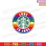 Gay Starbucks Love is Love (SVG dxf png) Coffee Label LGBT Colors Cut File Cricut Silhouette Vector Clipart T-Shirt Design Pride svg