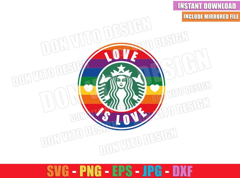 Gay Starbucks Love is Love (SVG dxf png) Coffee Label LGBT Colors Cut File Cricut Silhouette Vector Clipart - Don Vito Design Store