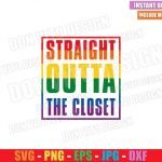 Straight Outta The Closet (SVG dxf png) Gay Rainbow Flag LGBT Colors Cut File Cricut Silhouette Vector Clipart T-Shirt Design Pride svg