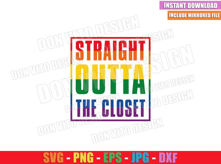Straight Outta The Closet (SVG dxf png) Gay Rainbow Flag LGBT Colors Cut File Cricut Silhouette Vector Clipart - Don Vito Design Store
