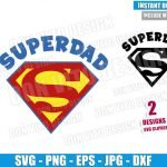 Superdad Logo (SVG dxf png) Daddy Superman Symbol Dad Cut File Cricut Silhouette Vector Clipart T-Shirt 2 Designs Father Day svg