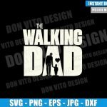 The Walking Dad Baby Boy (SVG dxf png) Walking Dead Tv Logo Cut File Cricut Silhouette Vector Clipart T-Shirt Design Father Day svg