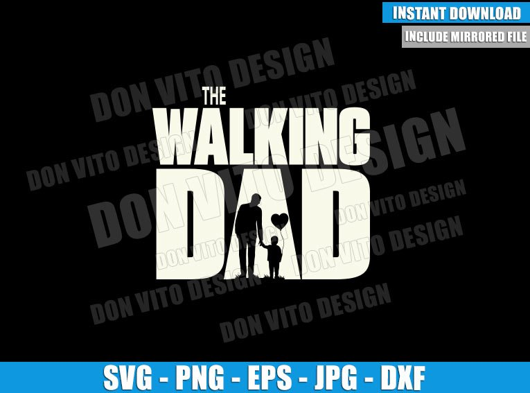 The Walking Dad Baby Boy (SVG dxf png) Walking Dead Tv Logo Cut File Cricut Silhouette Vector Clipart - Don Vito Design Store