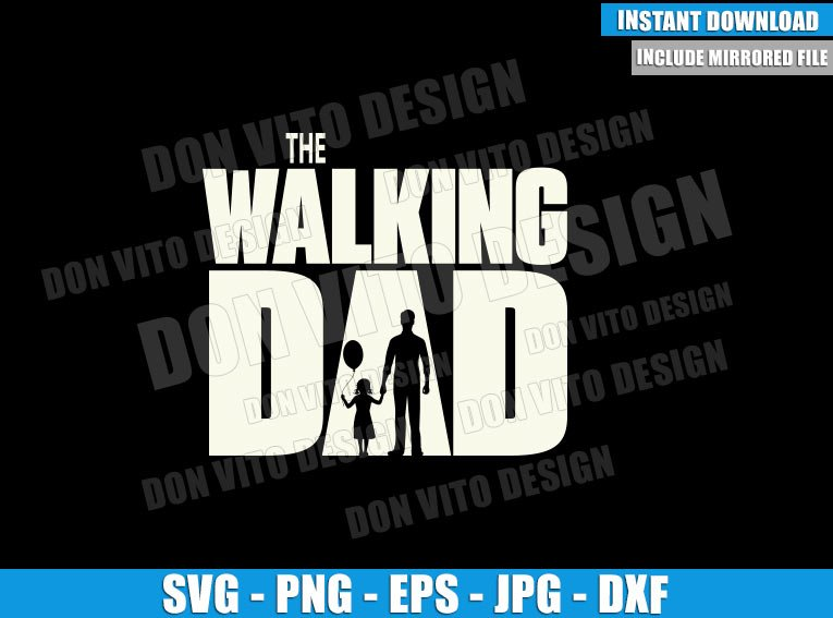 The Walking Dad Baby Girl (SVG dxf png) Tv Logo Walking Dead Cut File Cricut Silhouette Vector Clipart - Don Vito Design Store