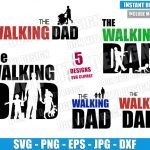 The Walking Dad Bundle (SVG dxf png) Walking Dead Logo Kids Baby Cut File Cricut Silhouette Vector Clipart 5 Designs Father Day svg