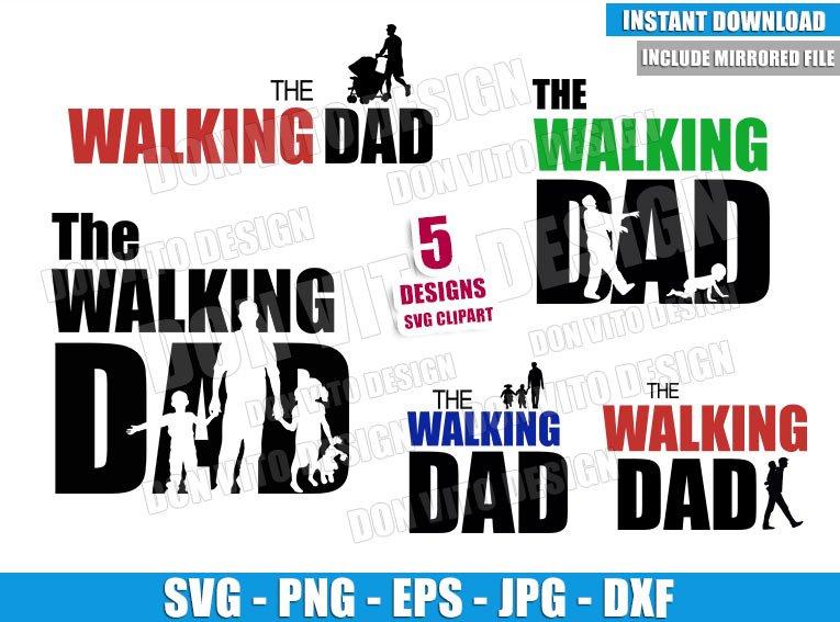 The Walking Dad Bundle (SVG dxf png) Walking Dead Logo Kids Baby Cut File Cricut Silhouette Vector Clipart - Don Vito Design Store