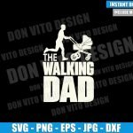 The Walking Dad Running Stroller (SVG dxf png) Walking Dead Baby Pram Cut File Cricut Silhouette Vector Clipart Design Father Day svg