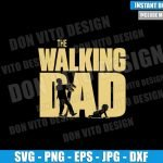 The Walking Dad Zombie (SVG dxf png) Walking Dead Logo Baby Crawling Cut File Cricut Silhouette Vector Clipart Design Father Day svg