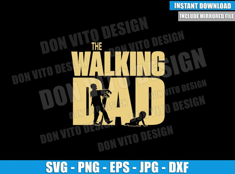 The Walking Dad Zombie (SVG dxf png) Walking Dead Logo Baby Crawling Cut File Cricut Silhouette Vector Clipart - Don Vito Design Store