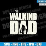The Walking Dad with 2 Kids (SVG dxf png) Walking Dead Logo Boy Girl Cut File Cricut Silhouette Vector Clipart Design Father Day svg