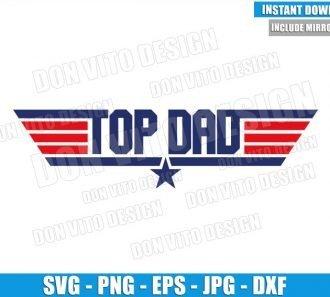 Top Dad Top Gun Logo (SVG dxf png) Military Air Force Movie Veteran Cut File Cricut Silhouette Vector Clipart - Don Vito Design Store