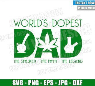 World's Dopest Dad Weed (SVG dxf png) The Smoker Myth Legend Cut File Cricut Silhouette Vector Clipart - Don Vito Design Store