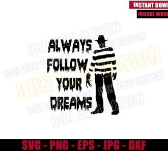 Always Follow your Dreams (SVG dxf png) Freddy Krueger Nightmare On Elm St Cut File Cricut Silhouette Vector Clipart - Don Vito Design Store