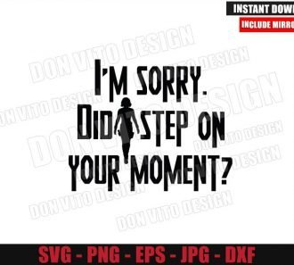 Did I Step on Your Moment (SVG dxf png) Black Widow Quote Cut File Cricut Silhouette Vector Clipart - Don Vito Design Store