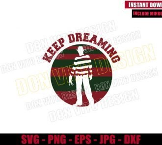 Keep Dreaming Freddy Krueger (SVG dxf png) Nightmare On Elm St Cut File Cricut Silhouette Vector Clipart - Don Vito Design Store