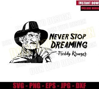 Never Stop Dreaming Freddy Krueger (SVG dxf png) Nightmare On Elm St Cut File Cricut Silhouette Vector Clipart - Don Vito Design Store