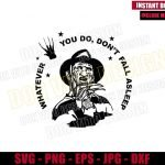 Whatever You Do Don't Fall Asleep (SVG dxf png) Freddy Krueger Nightmare on Elm St Cut File Cricut Silhouette Vector Clipart Design svg