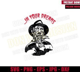 In Your Dreams Freddy Krueger (SVG dxf png) Nightmare On Elm St Cut File Cricut Silhouette Vector Clipart - Don Vito Design Store