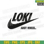 Loki Nike Logo (SVG dxf png) Just Kneel Sport Quote Cut File Cricut Silhouette Vector Clipart T-shirt Design Marvel Tv Show svg