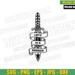 Love is a Dagger Outline (SVG dxf png) Loki and Sylvie Quote Cut File Cricut Silhouette Vector Clipart T-Shirt Design Marvel Tv Show svg