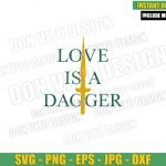 Love is a Dagger (SVG dxf png) Loki and Sylvie Dagger Quote Tv Show Cut File Cricut Silhouette Vector Clipart Design Marvel svg