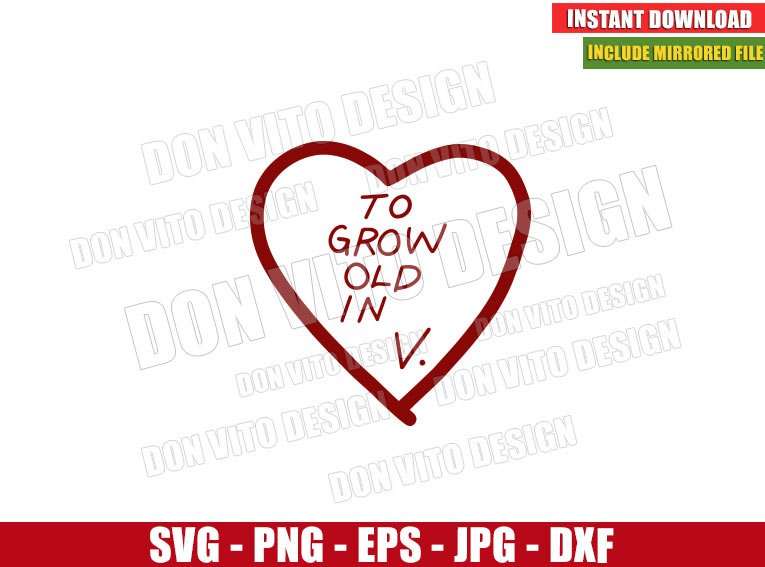 To Grow Old In V (SVG dxf png) Heart Love Wanda Vision Cut File Cricut Silhouette Vector Clipart - Don Vito Design Store