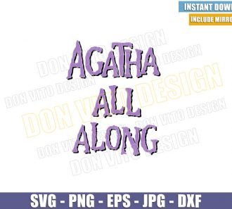 Agatha All Along (SVG dxf png) Agatha Harkness Marvel Tv Show Witch Cut File Cricut Silhouette Vector Clipart - Don Vito Design Store