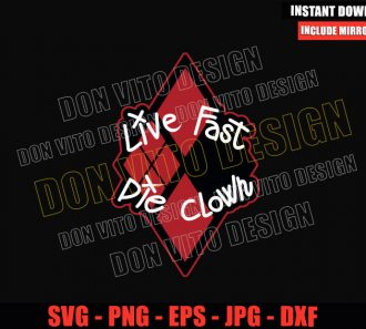 Live Fast Die Clown (SVG dxf png) Harley Quinn Suicide Squad Cut File Cricut Silhouette Vector Clipart - Don Vito Design Store