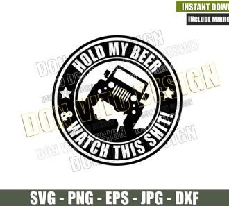 Hold My Beer and Watch This Shit (SVG dxf png) 4×4 Vehicle Offroad Car Cut File Cricut Silhouette Vector Clipart - Don Vito Design Store