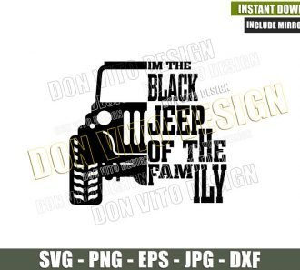 Im The Black Jeep Of The Family (SVG dxf png) 4x4 Vehicle Off Road Truck Cut File Cricut Silhouette Vector Clipart - Don Vito Design Store