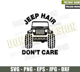 Jeep Hair Don't Care (SVG dxf png) Vehicle Offroad Jeep Lover Cut File Cricut Silhouette Vector Clipart - Don Vito Design Store