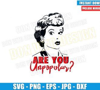 Lucy Are you unpoopular (SVG dxf png) Vitameatvegamin Cut File Cricut Silhouette Vector Clipart - Don Vito Design Store