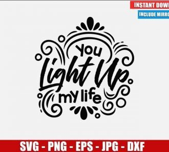 You Light Up My Life SVG Free Cut File for Cricut Silhouette Freebie Romantic Quote Clipart Vector PNG Image Download Free