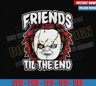 Chucky Friends Til The End (SVG dxf png) Childs Play Movie Cut File Cricut Silhouette Vector Clipart - Don Vito Design Store