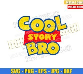 Cool Story Bro (SVG dxf png) Disney Toy Story Movie Logo Brother Cut File Cricut Silhouette Vector Clipart - Don Vito Design Store