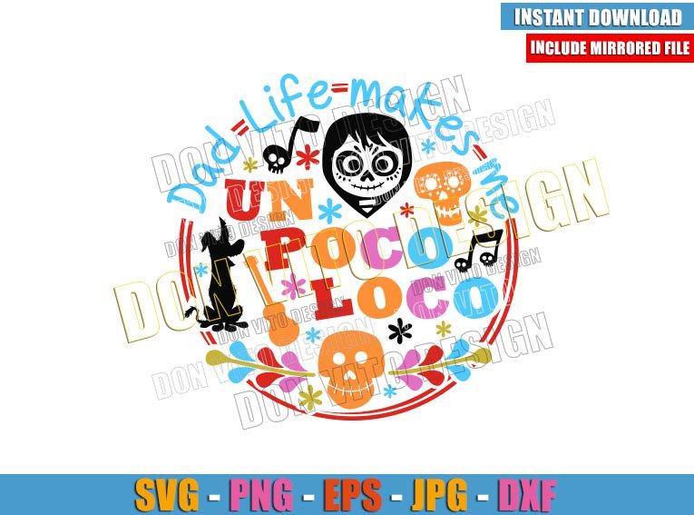 Dad Life makes me Un Poco Loco (SVG dxf png) Disney Daddy Coco Miguel Cut File Cricut Silhouette Vector Clipart - Don Vito Design Store